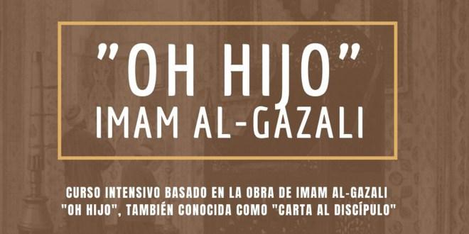 "Curso intensivo; ""Oh Hijo"" de Imam Al Gazali, impartido por Shaij Ahmed Bermejo"