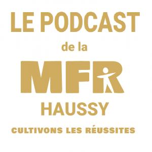 Le podcast de la MFR de Haussy