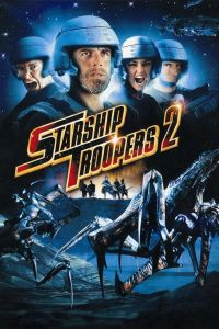 """Poster for the movie """"Starship Troopers 2: Hero of the Federation"""""""