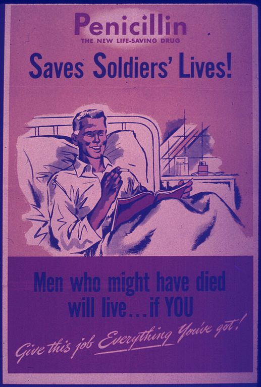 517px-PENICILLIN..._SAVES_SOLDIERS_LIVES5E_EVERY_MINUTE_SAVED_IN_BUILDING_THIS_PLANT_MEANS_A_LIFE_SAVED_ON_THE_FIGHTING..._-_NARA_-_515170