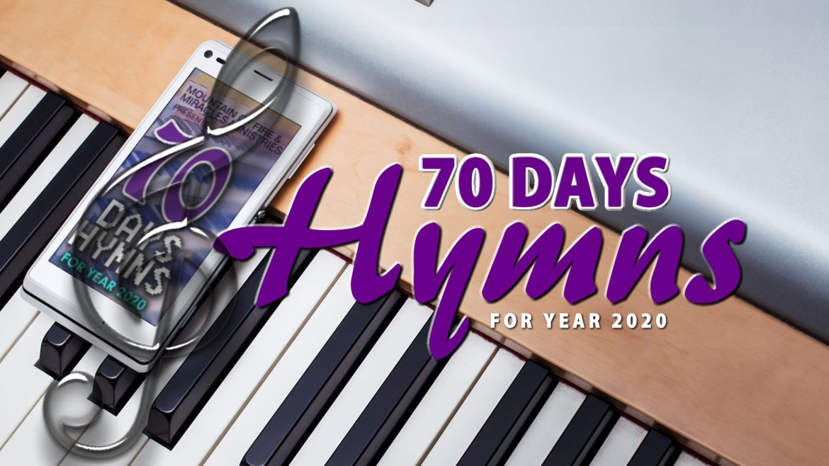 70 DAYS HYMNS FOR YEAR 2020