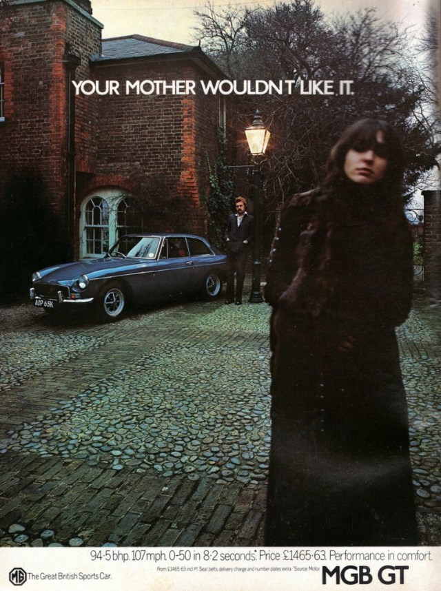 YOUR MOTHER WOULDN'T LIKE IT ad featuring a 1972 MGB GT