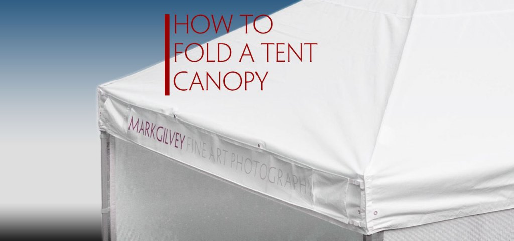 How To Fold A Tent Canopy