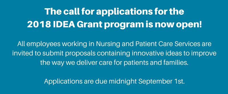 The call for applications for the 2018 IDEA Grant program is now open. All employees working in Nursing and Patient Care Services are invited to submit proposals containing innovative id