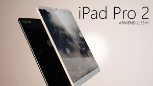 What you need to know about the much anticipated iPAD Pro 2