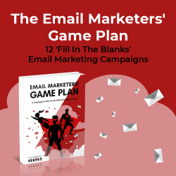 The Email Marketers Game Plan! Get 12 Fill in the Blank Email Marketing Campaigns. Click Here!