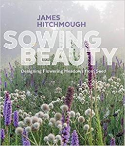 Book Cover of Sowing Beauty by James Hitchmough