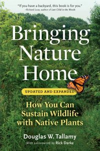 Tallamy, Douglas W., 2007, Bringing Nature Home, Timber Press