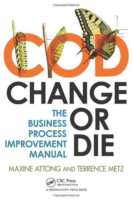 Change or Die, The Business Process Improvement Manual