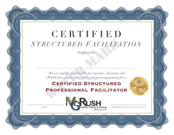 What does it take to become an MG Rush Certified Structured Professional Facilitator?