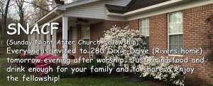 SNACF (Sunday Night After Church Fellowship)