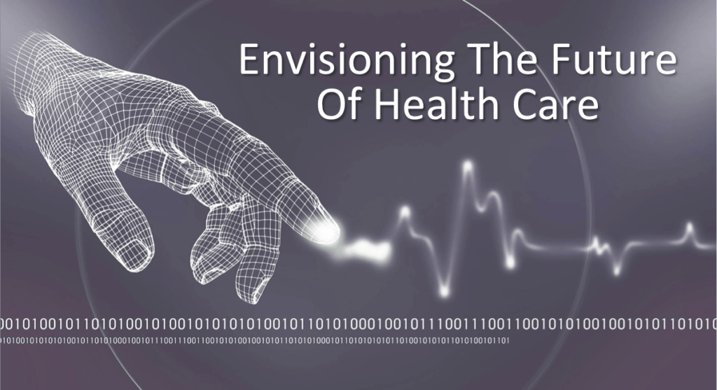 Envisioning The Future Of Health Care