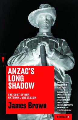 Anzac's Long Shadow – The Cost Of Our National Obsession Military