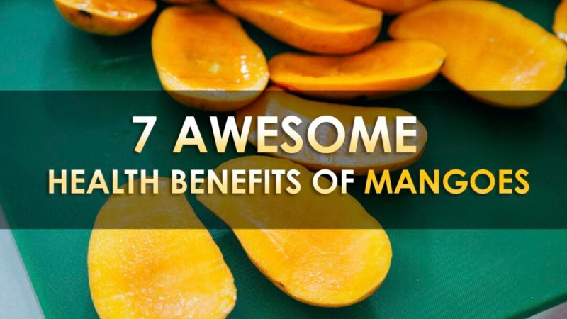 7 Awesome Health Benefits Of Mangoes