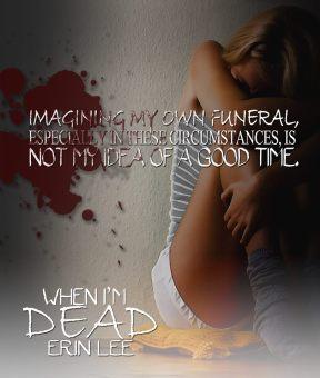 Erin Lee - When I'm Dead Teaser New2
