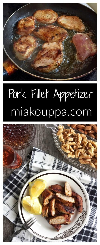 Pork Fillet Appetizer, Greek meze