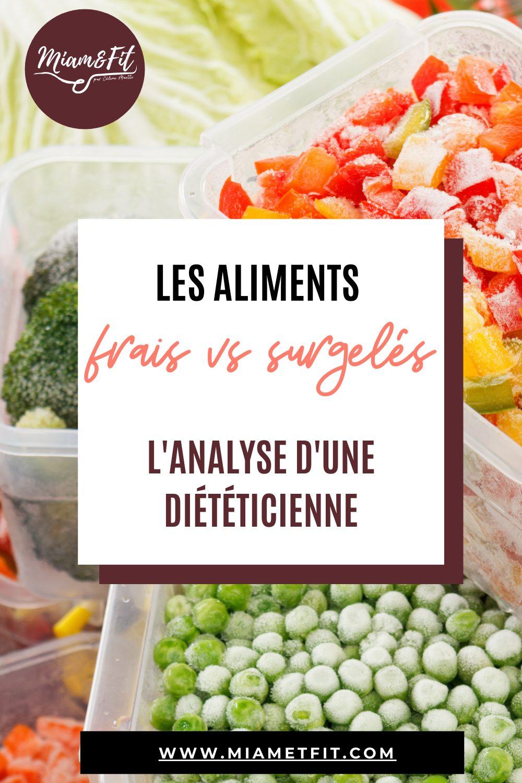 Les aliments frais contre les aliments surgelés : l'analyse d'une diététicienne