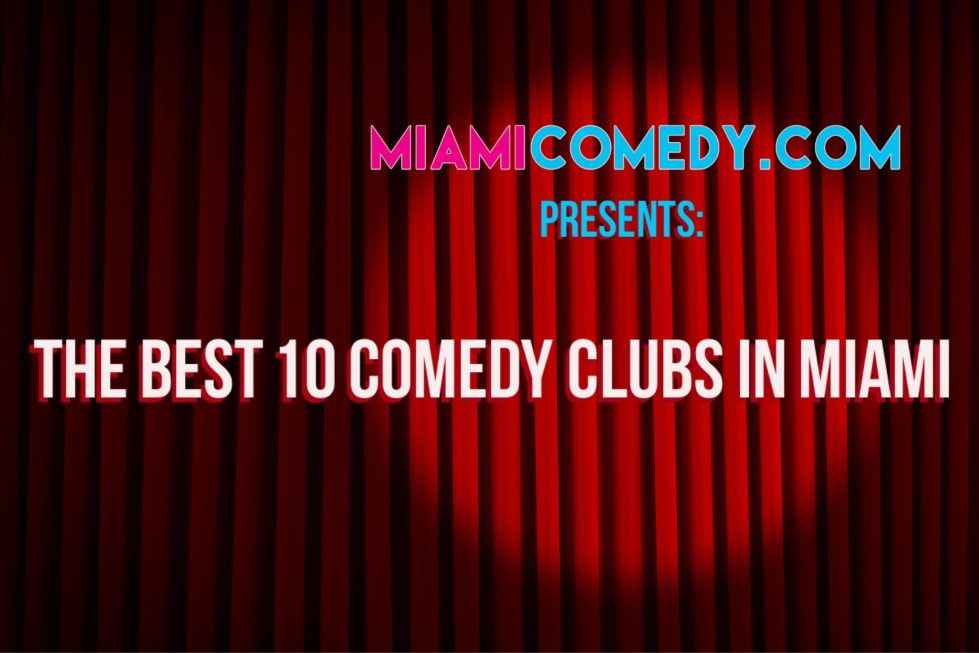 The Best 10 Comedy Clubs in Miami