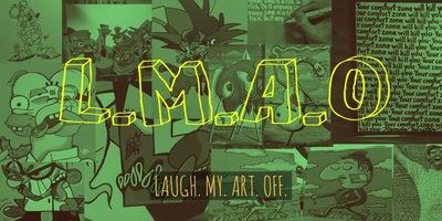 L.M.A.O. Laugh My Art Off