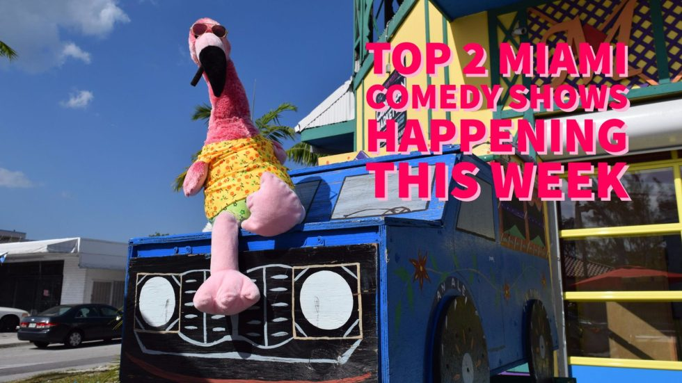 Top 2 Miami Comedy Shows Happening this Week