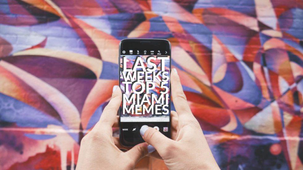 Top 5 Miami Memes Last Week