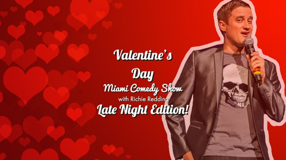 Valentines Day Miami Comedy Show (Late Night Edition!)