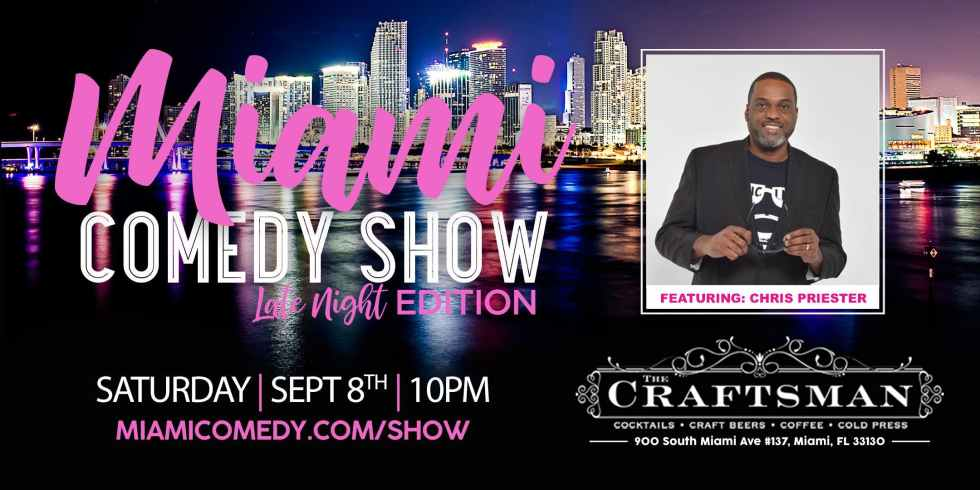 Miami Comedy Show (Late Night Edition) with Chris Priester