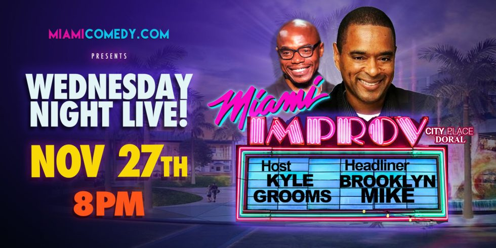 Wednesday Night Live | Thanksgiving Eve | Miami Improv | Brooklyn Mike