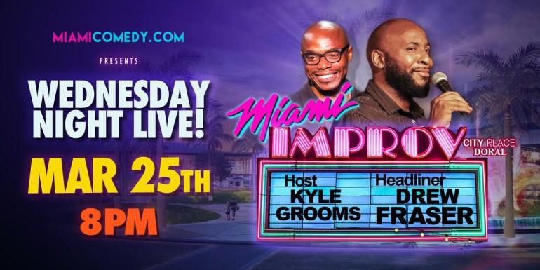 Wednesday Night Live Drew Fraser Miami Improv