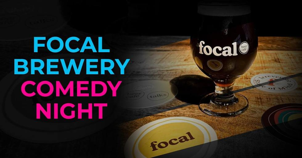 Focal Brewery Comedy Night (Wednesday)
