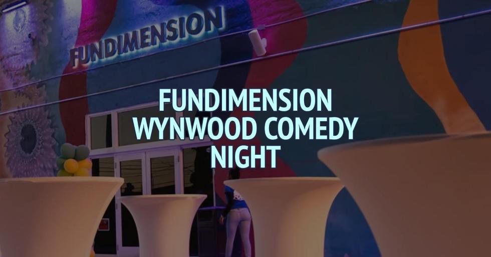 Fundimension Wynwood Comedy Night (Friday)