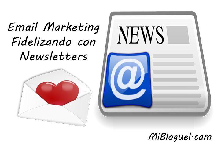 Email Marketing - Fidelizando con Newsletters