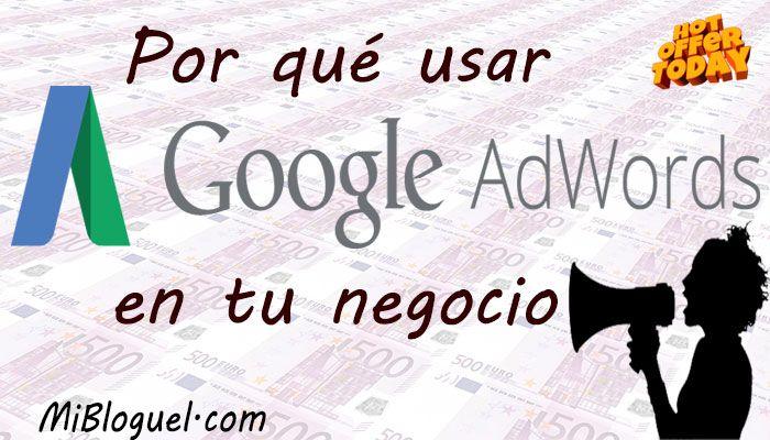 Por qué usar Google AdWords en tu negocio