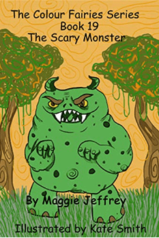 The Colour Fairies Series Book 19 The Scary Monster