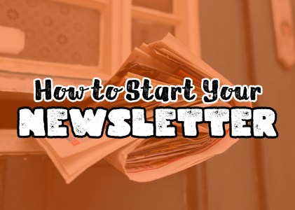 The Basics of Starting a Newsletter