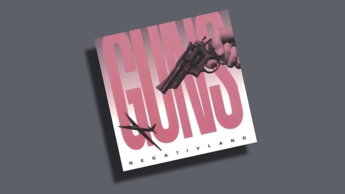 guns by negativland
