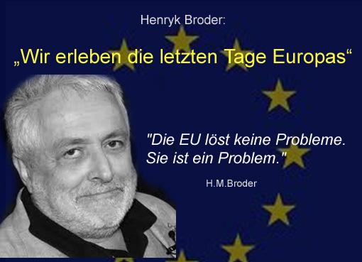 """Henryk Broder: """"Wir erleben die letzten Tage Europas"""""""