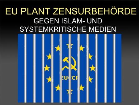 EU bereitet Zensurbehörde gegen islam-, system und EU-kritische Blogs und Medien vor