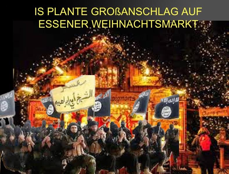 """EILMELDUNG! Sechs als """"Flüchtlinge"""" eingereiste syrische IS-Kämpfer planten Großanschlag auf Essener Weihnachtsmarkt. Wer verhaftet endlich Merkel, die für all dies verantwortlich ist?"""
