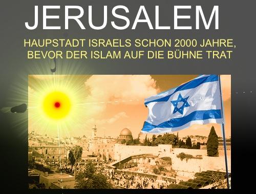 Tiefgründige und politisch inkorrekte Informationen zu Jesusalem als alter und neuer Hauptstadt Israels
