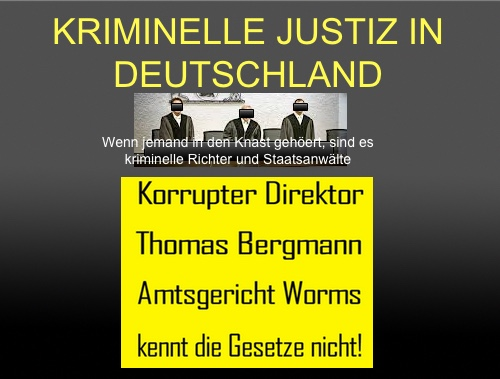 Kriminelle Richter und Staatsanwälte sind maßgeblich an der Zerstörung unseres Rechtssystems beteiligt