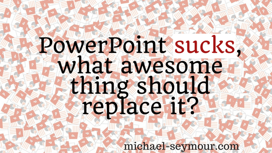 Powerpoint sucks, what awesome thing should replace it?