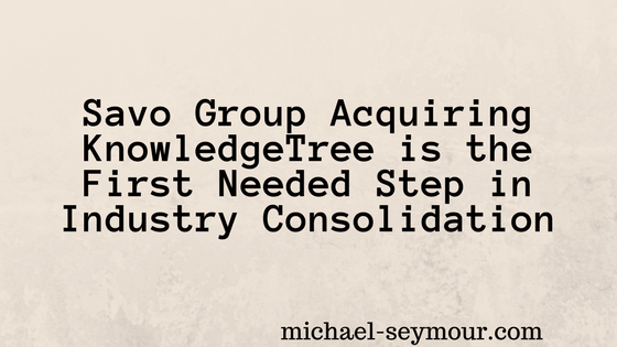 Savo Group Acquiring KnowledgeTree is the First Needed Step in Industry Consolidation