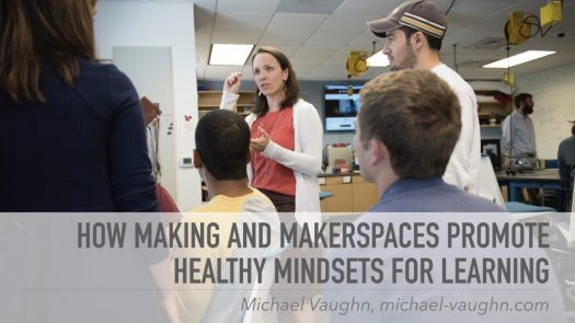 Cover slide for How Making and Makerspaces Promote Healthy Mindsets for Learning. Clicking this image will initiative a PDF download of the slides.