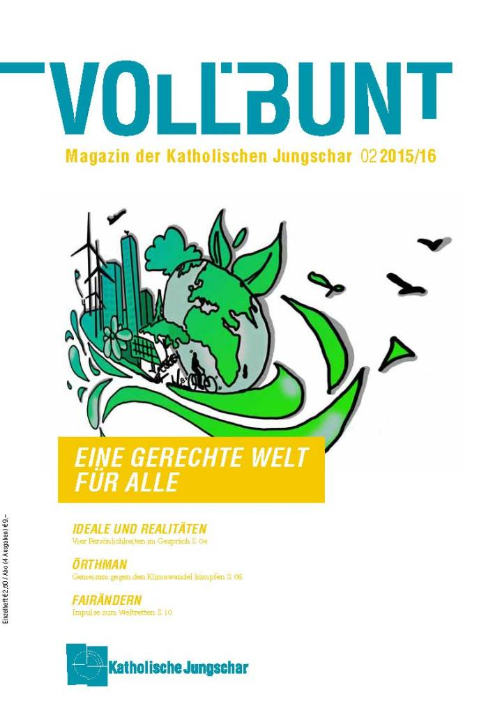 """Voll.bunt-Artikel/Cover, S. 4/5: Eine gerechte Welt für alle: """"Sozial ausgeglichen und der Mensch im Mittelpunkt. Das Ideal einer gerechten Welt"""" – Voll.bunt – Magazin der Katholischen Jungschar"""