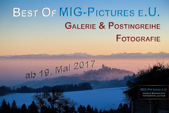 6D/GALERIE & POSTINGREIHE/FB: Stay tuned! Best Of MIG-Pictures e.U. / Fotos aus mehr als drei Jahren – ab 19. Mai 2017
