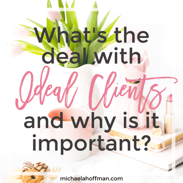 What's The Deal With Ideal Clients?