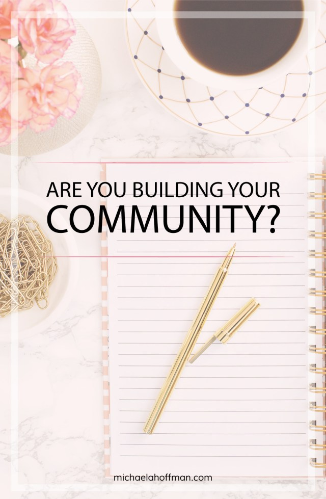 Are you building your community for your online business?