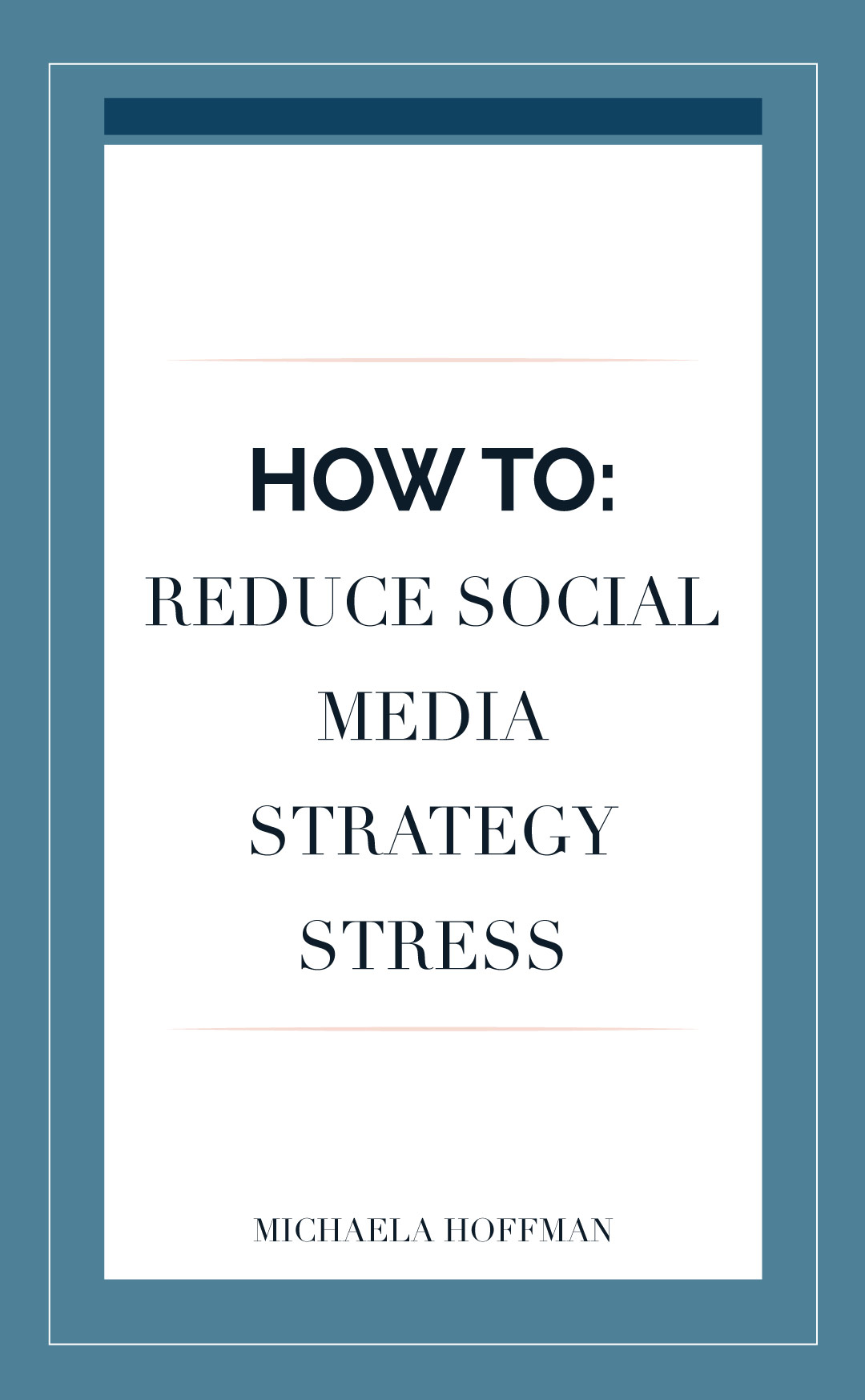Social media strategy for your business how to create a plan that gives you more freedom and reduces stress