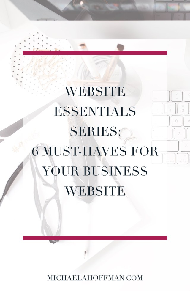 Website Essentials Series: 6 Must-Haves for Your Business Website